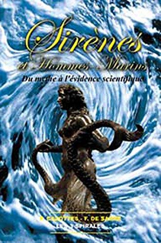 Sirènes et Hommes-marins : Du mythe à l'évidence scientifique par Cazottes Pascal