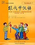 Wir lernen Chinesisch, Bd.1 : Kursbuch, m. 2 Audio-CDs