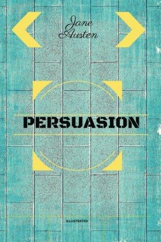 Persuasion: By Jane Austen - Illustrated