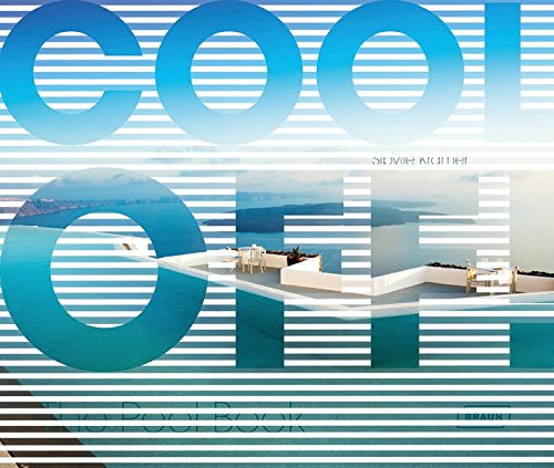 Cool Off! The Pool Book (Luxus-swimming-pool)
