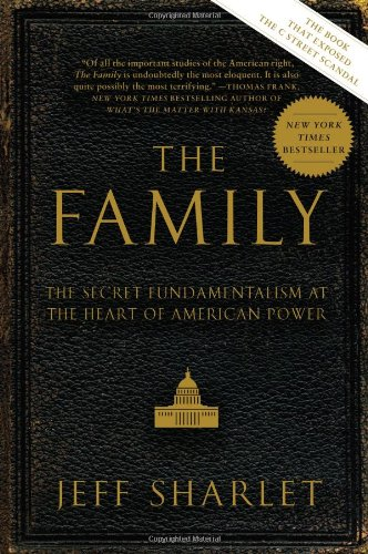 The Family: The Secret Fundamentism at the Heart of American Power (Familie Geheime)