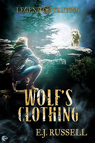Wolf's Clothing (Legend Tripping Book 2) by [Russell, E.J.]