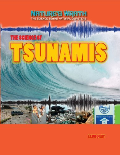 The Science of Tsunamis (Nature's Wrath: The Science Behind Natural Disasters) by Leon Gray (2013-01-01)