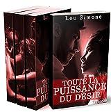 Tout La Puissance Du Désir (L'Intégrale + BONUS): (New Romance Érotique, Tentations, Bad Boy, Première Fois, Alpha Male)