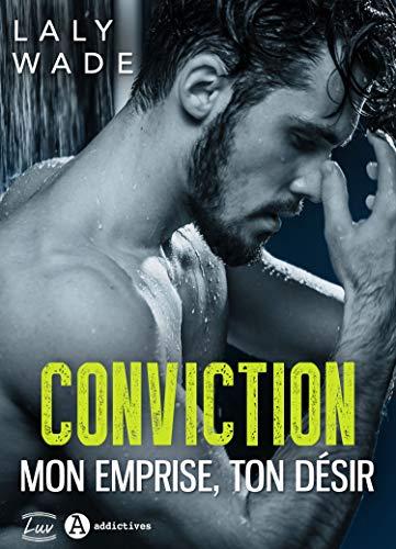 Conviction: Mon emprise, ton désir