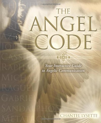 The Angel Code: Your Interactive Guide to Angelic Communication by Chantel Lysette (2010-08-08)