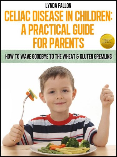 Celiac Disease In Children: A Practical Guide For Parents Book No1 ...