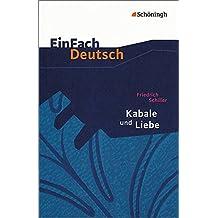 EinFach Deutsch Textausgaben: Friedrich Schiller: Kabale und Liebe: Ein bürgerliches Trauerspiel. Gymnasiale Oberstufe