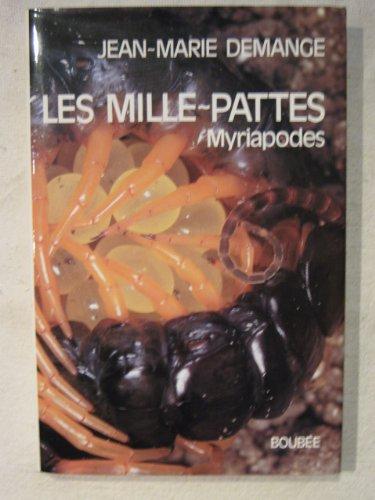 Les mille-pattes: Myriapodes: généralités, morphologie, écologie, éthnologie, détermination des espèces de France par Jean-Marie Demange