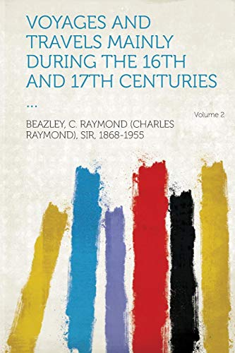 Voyages and Travels Mainly During the 16th and 17th Centuries ... Volume 2