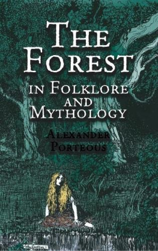 The Forest in Folklore and Mythology por Alexander Porteous
