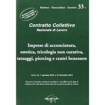 Ccnl Imprese Di Acconciatura, Estetica, Tricologia Non Curativa, Tatuaggio, Piercing E Centri Benessere