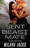 Sent Beast Mate (Beast Mates Book 3)