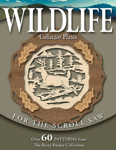 Wildlife Collector Plates for the Scroll Saw: Over 60 Patterns from the Berry Basket Collection by Rick Longabaugh (1-Apr-2006) Paperback par Rick Longabaugh