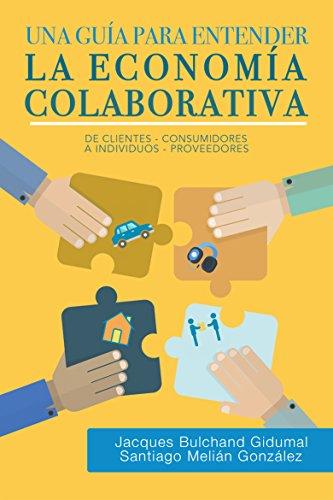 Una guía para entender la economía colaborativa: de clientes-consumidores a individuos-proveedores
