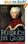 Friedrich der Große (Vollständige Bio...