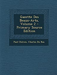 Gazette Des Beaux-Arts, Volume 2 - Primary Source Edition
