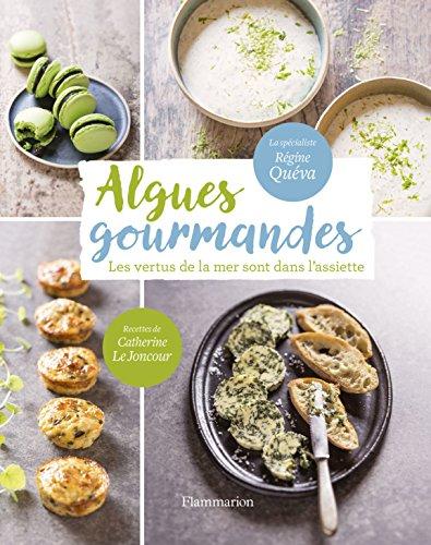 Algues gourmandes : Les vertus de la mer sont dans l'assiette ! par