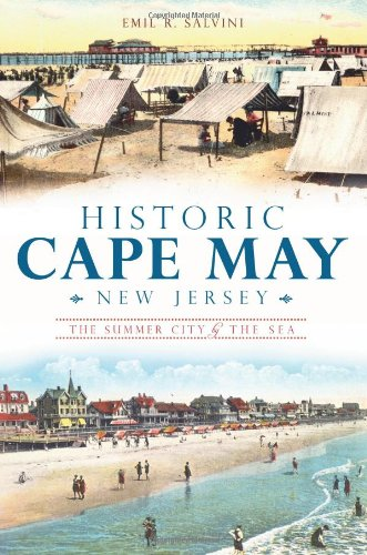 Historic Cape May, New Jersey:: The Summer City by the Sea
