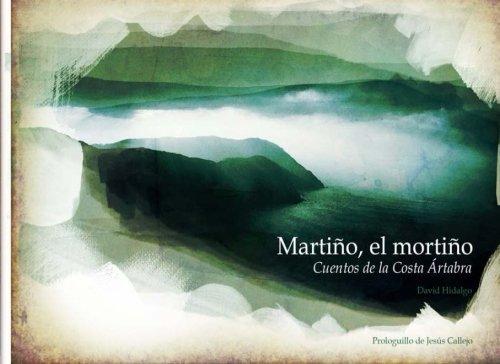 Martiño, el mortiño: Cuentos de la Costa Artabra por David Hidalgo Ariza