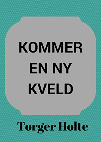 Kommer En Ny Kveld Norwegian Edition Ebook Holte Torger