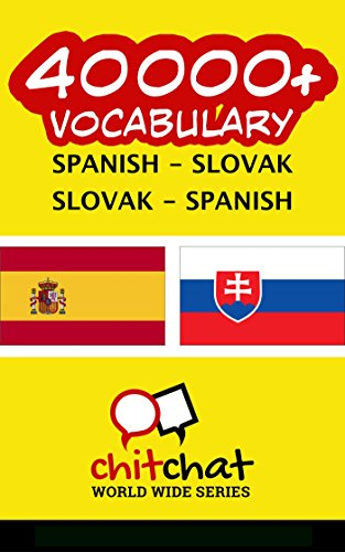 40000+ Spanish - Slovak Slovak - Spanish Vocabulary por Jerry Greer