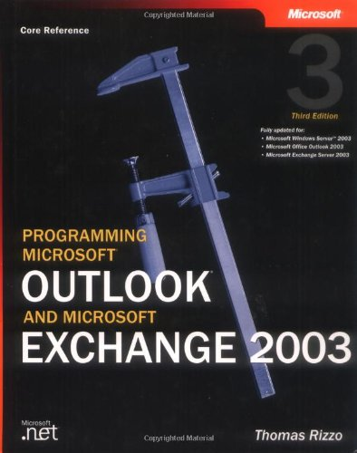 Programming Microsoft® Outlook® and Microsoft Exchange 2003, Third Edition PDF Books