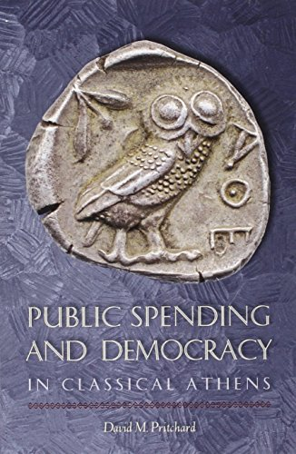 public-spending-and-democracy-in-classical-athens-ashley-and-peter-larkin-series-in-greek-and-roman-