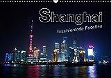Shanghai - faszinierende Facetten (Wandkalender 2019 DIN A3 quer): Außergewöhnlichen Aufnahmen einer Metropole im Kontrast zwischen Moderne und Tradition (Monatskalender, 14 Seiten ) (CALVENDO Orte) -