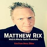 Mattrix Minute: Radio Promoters (Live From Jinan, China)