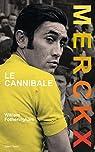 Merckx, le cannibale par Fotheringham