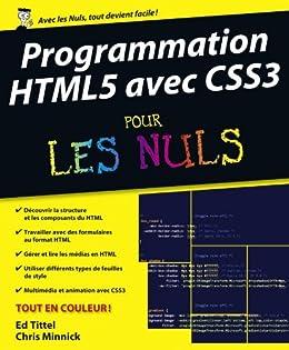 Programmation HTML5 avec CSS3 Pour les Nuls par [MINNICK, Chris, TITTEL, Ed]