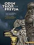 Odin, Thor und Freyja: Skandinavische Kultplätze des 1. Jahrtausends nach Christus und das Frankenreich -