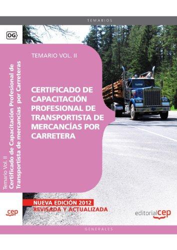Certificado de Capacitación Profesional de Transportista de mercancías  por Carretera. Temario Vol. II.: 2 por EDITORIAL CEP