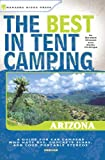 Best Camping Arizonas - The Best in Tent Camping: Arizona: Arizona Review