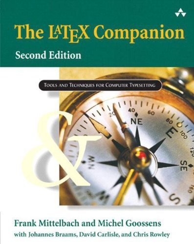 The LaTeX Companion (Tools and Techniques for Computer Typesetting) by Mittelbach, Frank, Goossens, Michel, Braams, Johannes, Carli 2nd (second) Edition [Paperback(2004)]