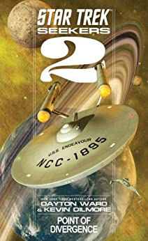 Star Trek: Seekers: Point of Divergence (Star Trek Seekers) von [Ward, Dayton, Dilmore, Kevin]