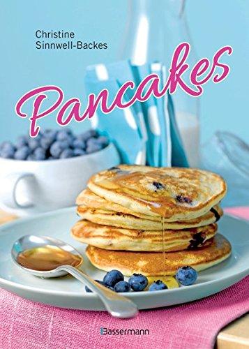 Pancakes & Pancake-Art (mit Links zu Filmanleitungen): Die besten Rezepte für den Frühstücks-Klassiker aus den USA