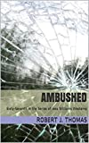 AMBUSHED: Sixty-Seventh in a Series of Jess Williams Westerns (A Jess Williams Wester...