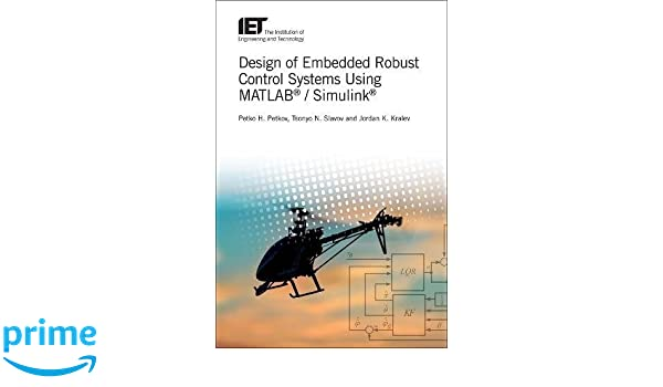 Design of Embedded Robust Control Systems Using MATLAB (R