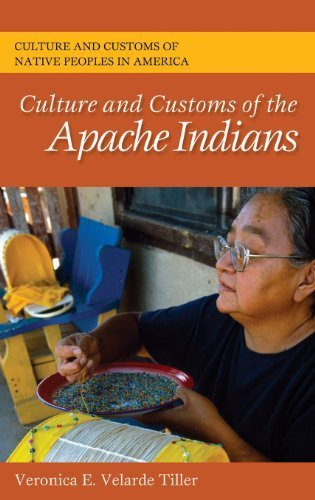 Culture and Customs of the Apache Indians (Cultures and Customs of the World) by Veronica E. Verlade Tiller (2010-12-16) -
