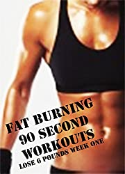 FAT BURNING 90 SECOND WORKOUTS: LOSE 6 POUNDS WEEK ONE (English Edition)