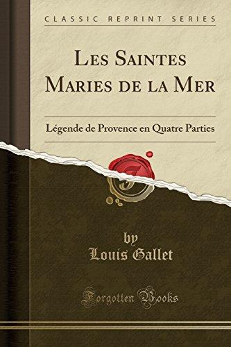 les-saintes-maries-de-la-mer-legende-de-provence-en-quatre-parties-classic-reprint