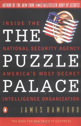 The Puzzle Palace: A Report on America's Most Secret Agency by James Bamford (29-Sep-1983) Paperback