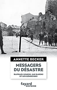 Messagers du désastre par Annette Becker