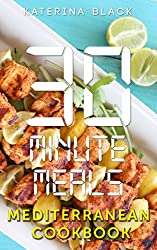 30 Minute Meals (Or Less!): The Mediterranean Diet Cookbook (English Edition)