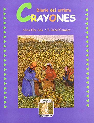 Crayones: Journal B = Crayons (Puertas Al Sol / Gateways to the Sun) por Alma Flor Ada