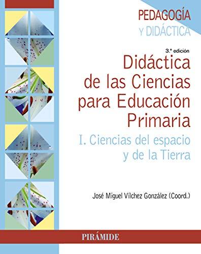 Didáctica de las Ciencias para Educación Primaria (Psicología) por José Miguel Vílchez González