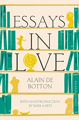Essays In Love. Picador (Picador Classic) por Alain De Botton