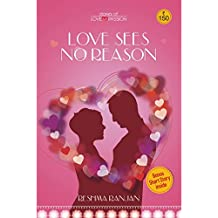 Love Sees Noreason: Stories of Love Passion